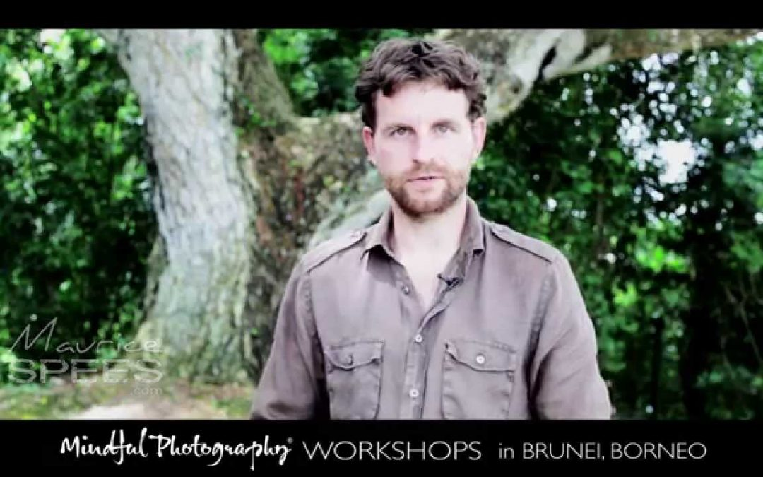 Video intro- Workshops in Mindful Photography in Brunei and Borneo